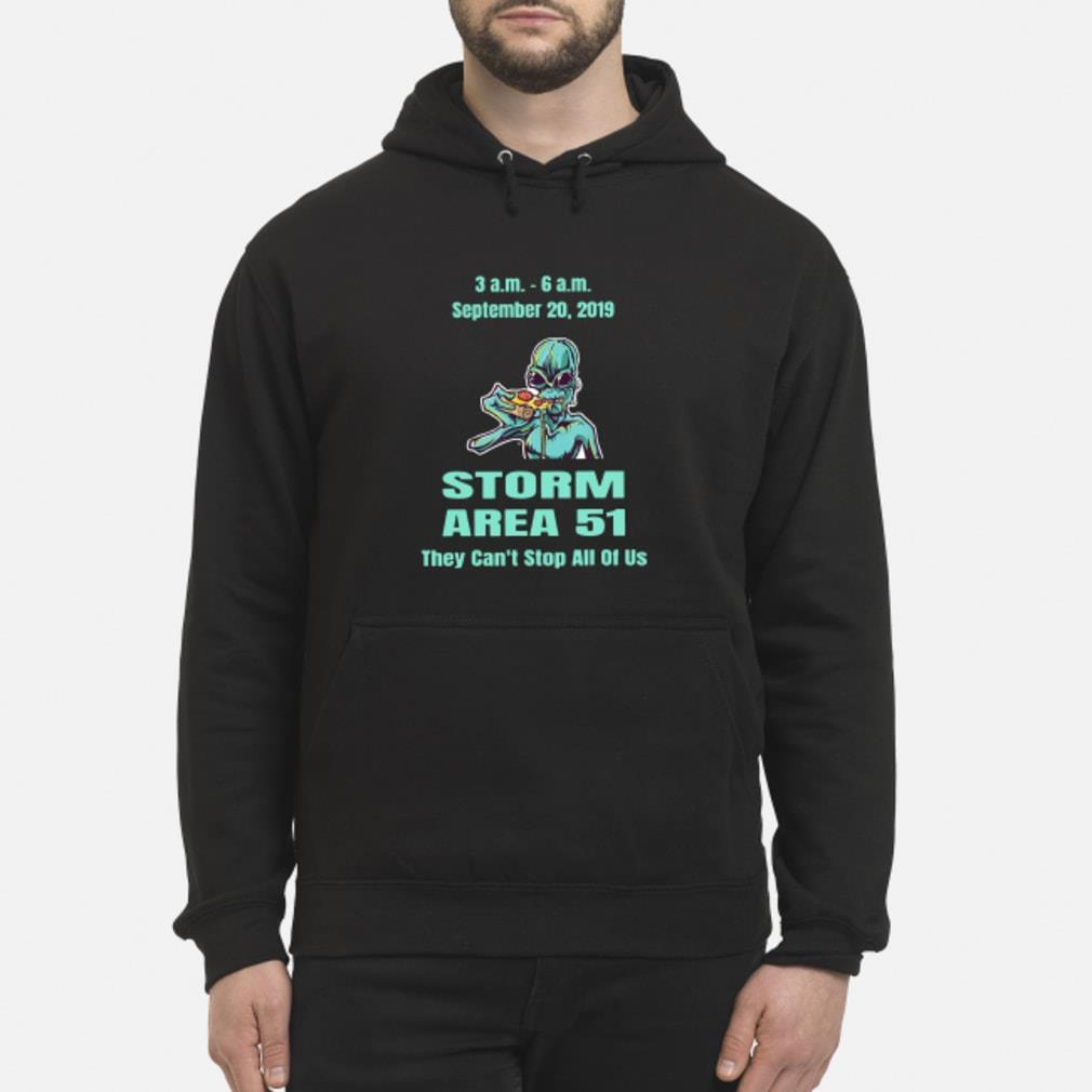 Alien Storm Area 21 they can't stop all of us September 20 2019 Shirt hoodie