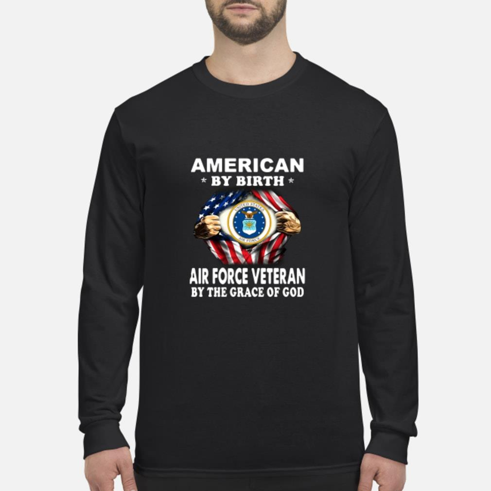 American By Birth Air Force Veteran By The Grace Of God Shirt Long sleeved