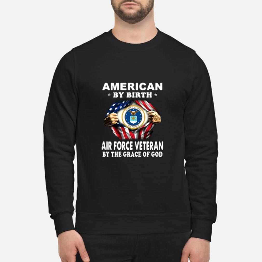 American By Birth Air Force Veteran By The Grace Of God Shirt sweater