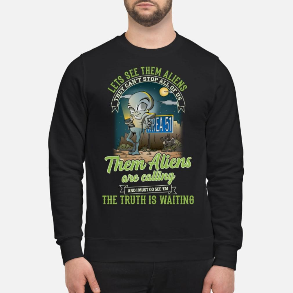 Area 51 they can't stop all of us them Aliens are calling shirt sweater