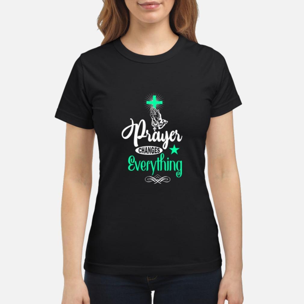 Cross Prayer changes everything shirt ladies tee