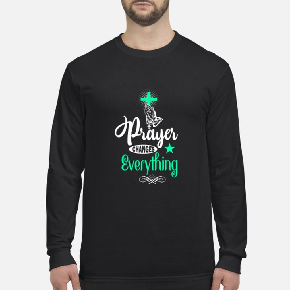 Cross Prayer changes everything shirt Long sleeved