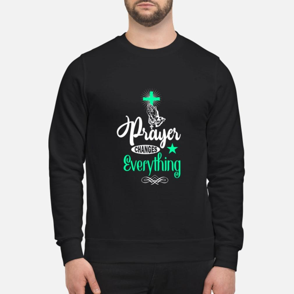 Cross Prayer changes everything shirt sweater