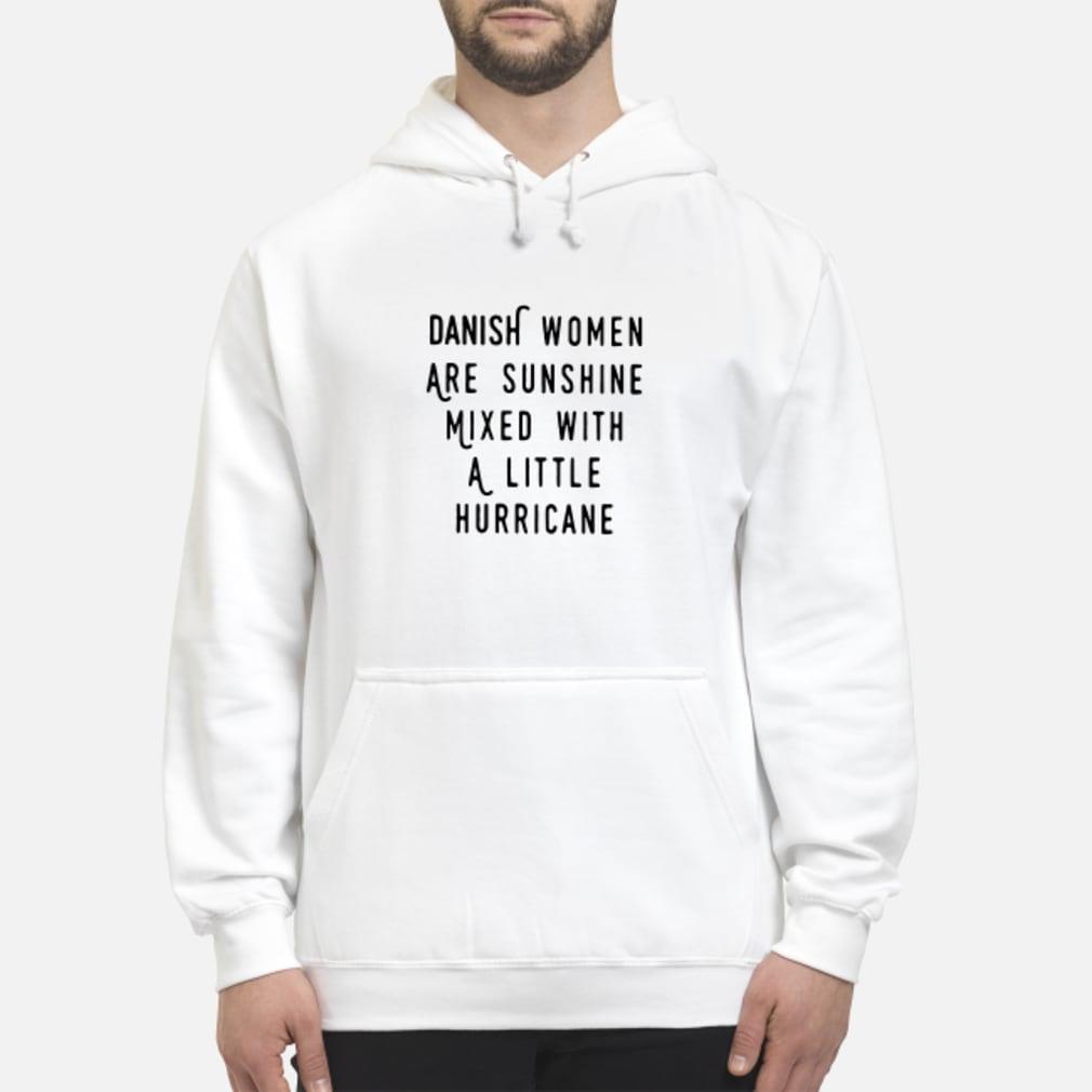 Danish Women Are Sunshine Mixed With A Little Hurricane Shirt hoodie