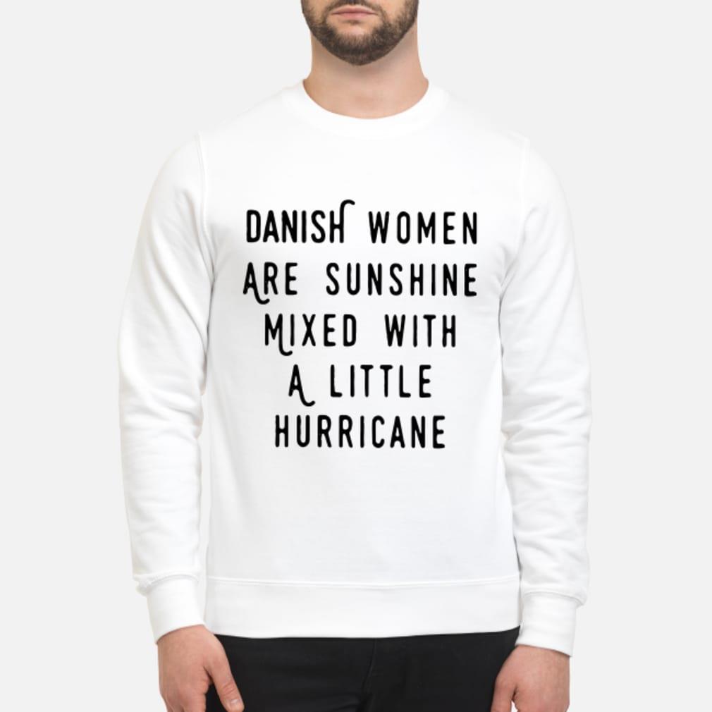 Danish Women Are Sunshine Mixed With A Little Hurricane Shirt sweater