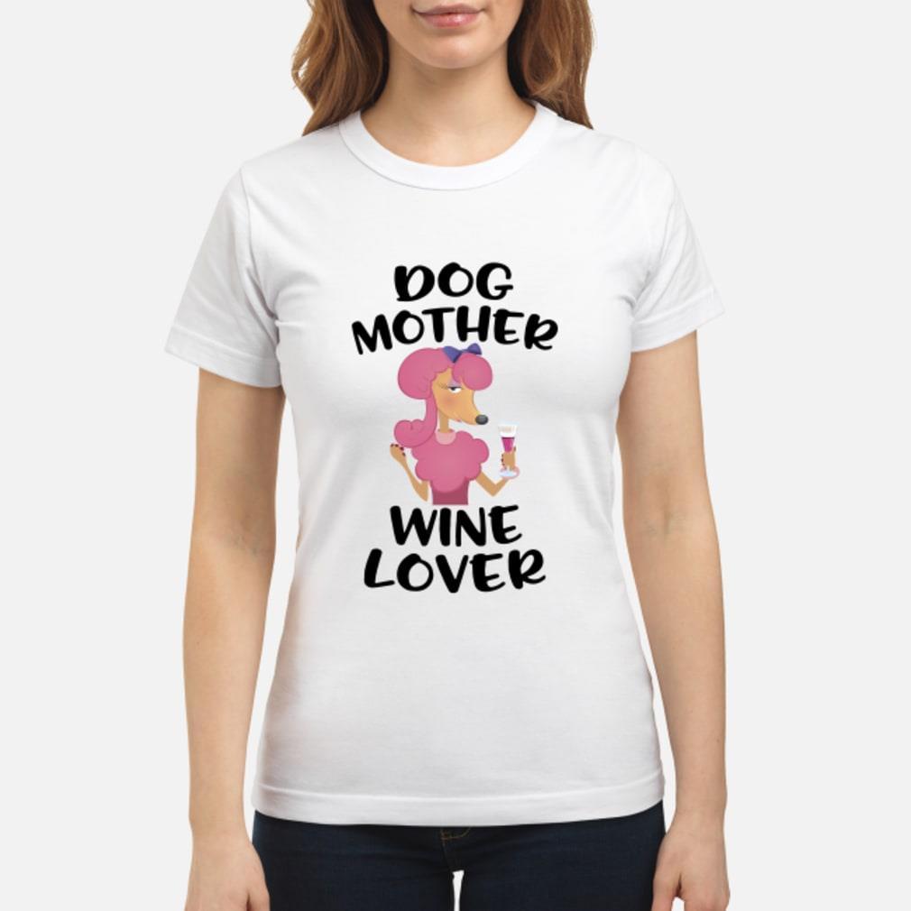 Dog Mother Wine Lover Shirt ladies tee