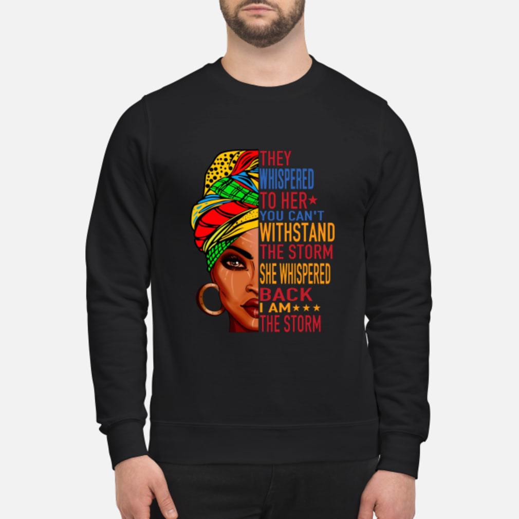 Feminist they whispered to her you can't withstand the storm she shispered back I am the storm shirt sweater