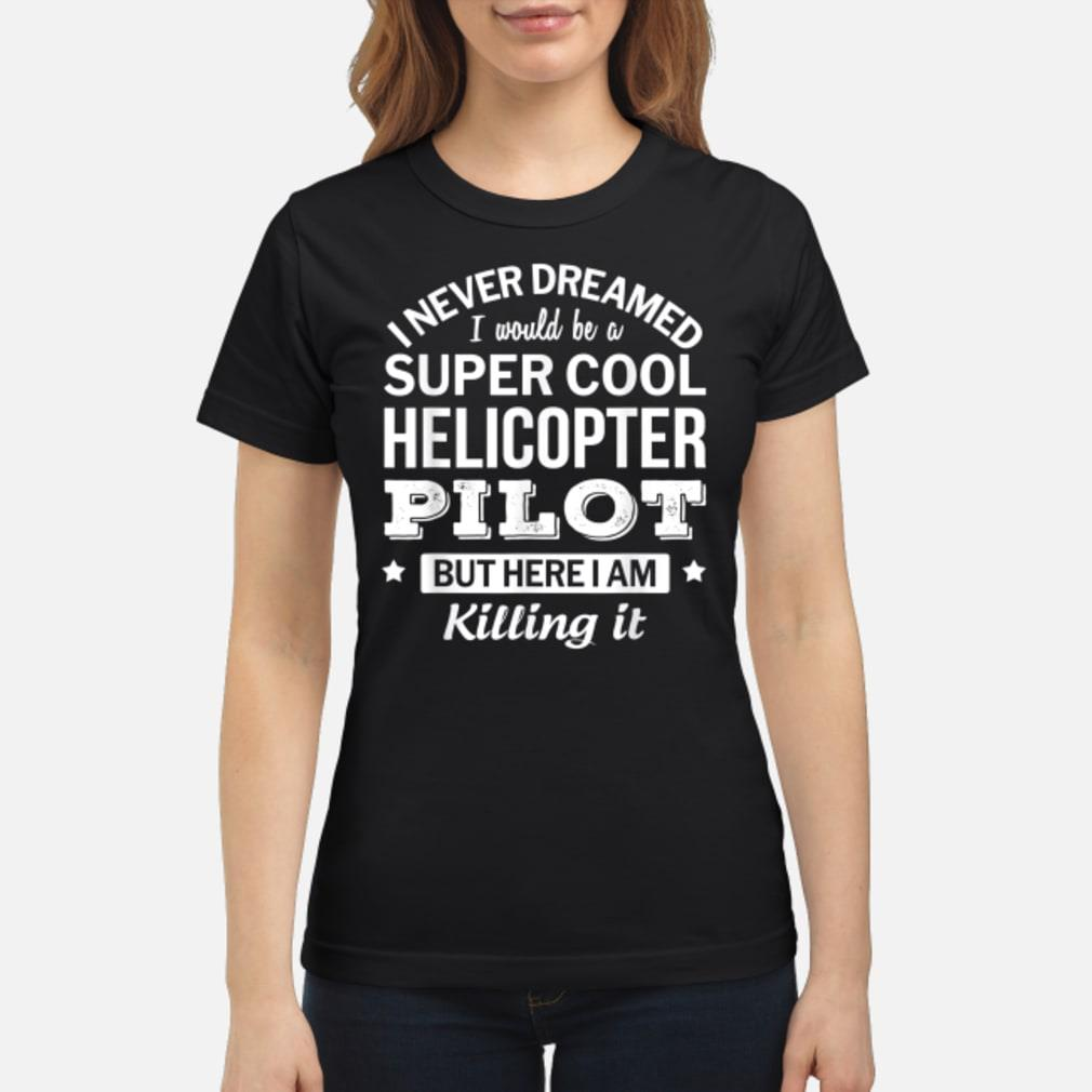 Funny Helicopter Pilot Tshirt Gift Shirt ladies tee