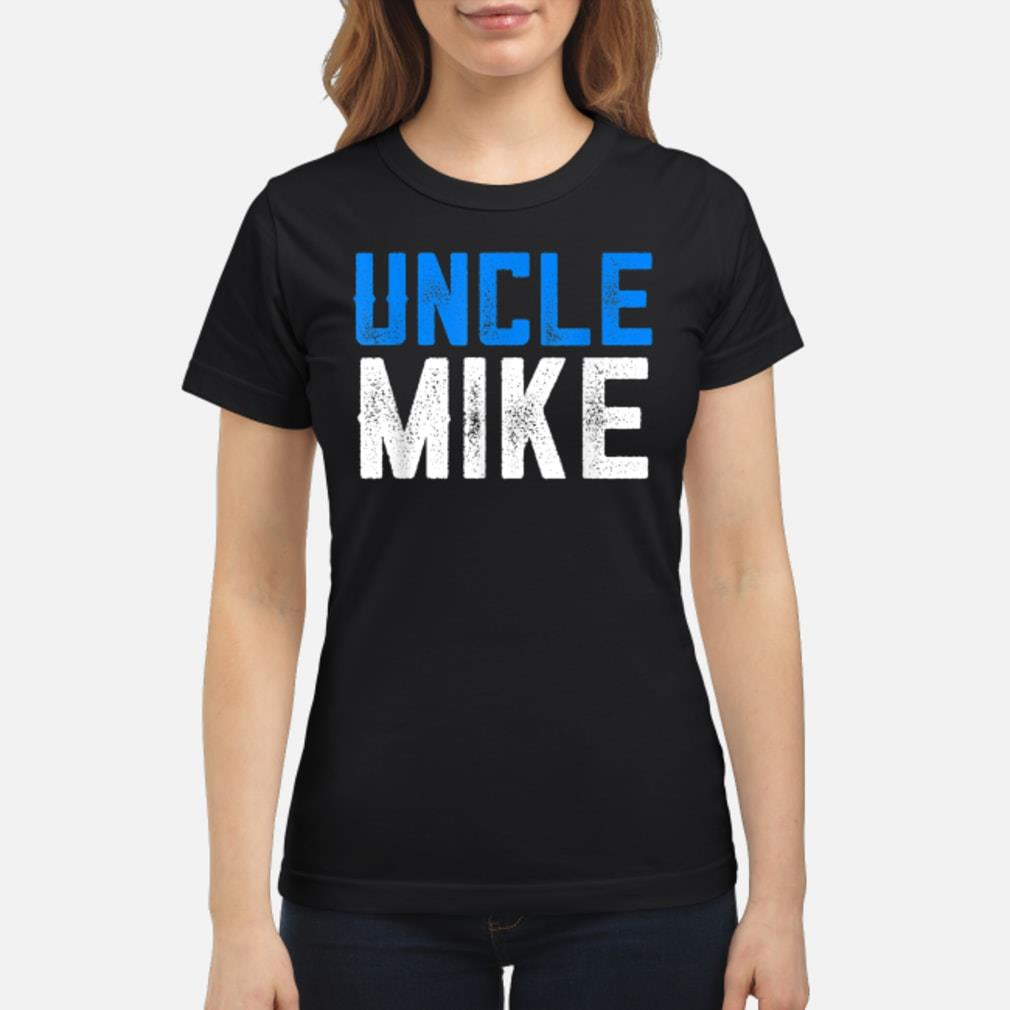 Funny Uncle Mike Shirt ladies tee