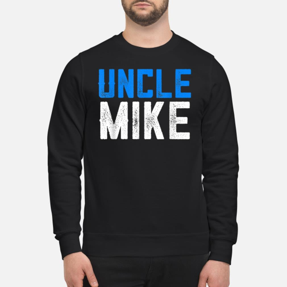 Funny Uncle Mike Shirt sweater