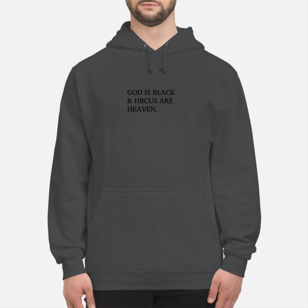 God Is Black HBCUS Shirt hoodie