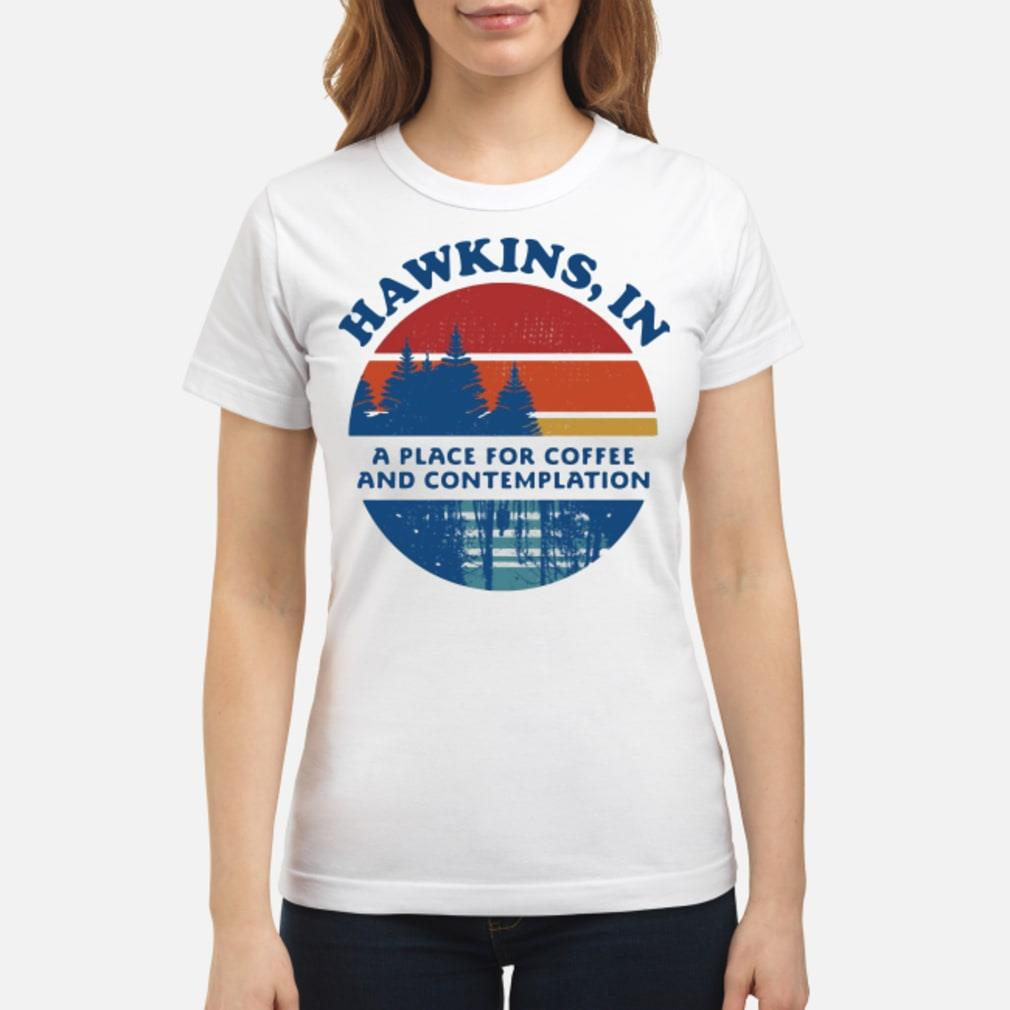 Hawkins in and contemplation shirt ladies tee