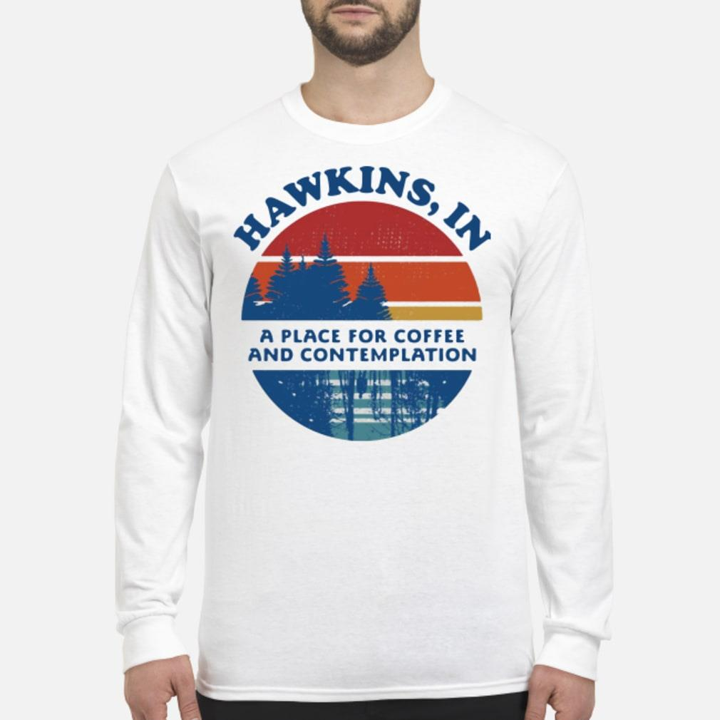 Hawkins in and contemplation shirt Long sleeved