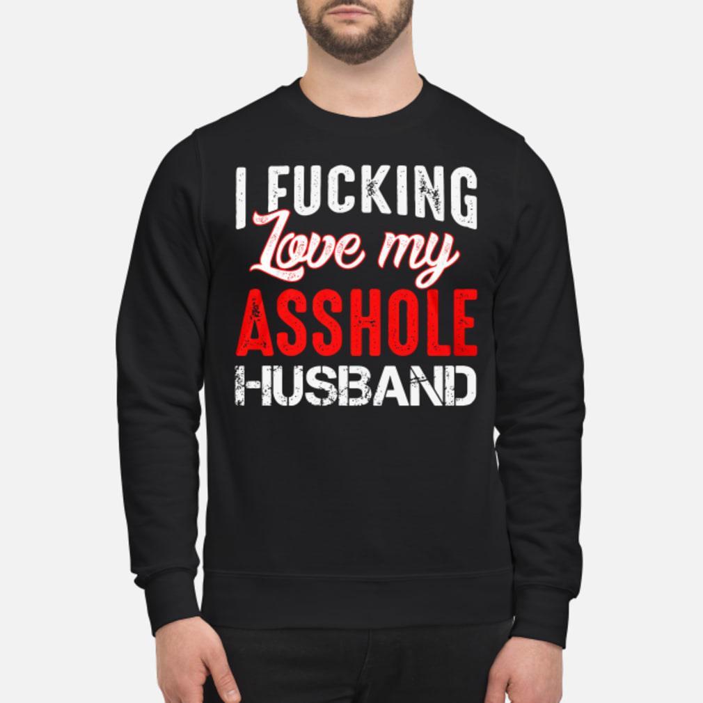 I fucking love my asshole husband shirt sweater