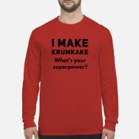 I make krumkake What's your superpower shirt long sleeved