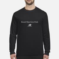 Kawhi Leonard Board Man Gets Paid New Balance T-Shirt Long sleeved