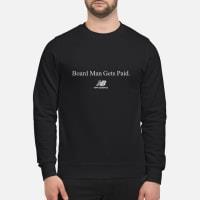 Kawhi Leonard Board Man Gets Paid New Balance T-Shirt sweater