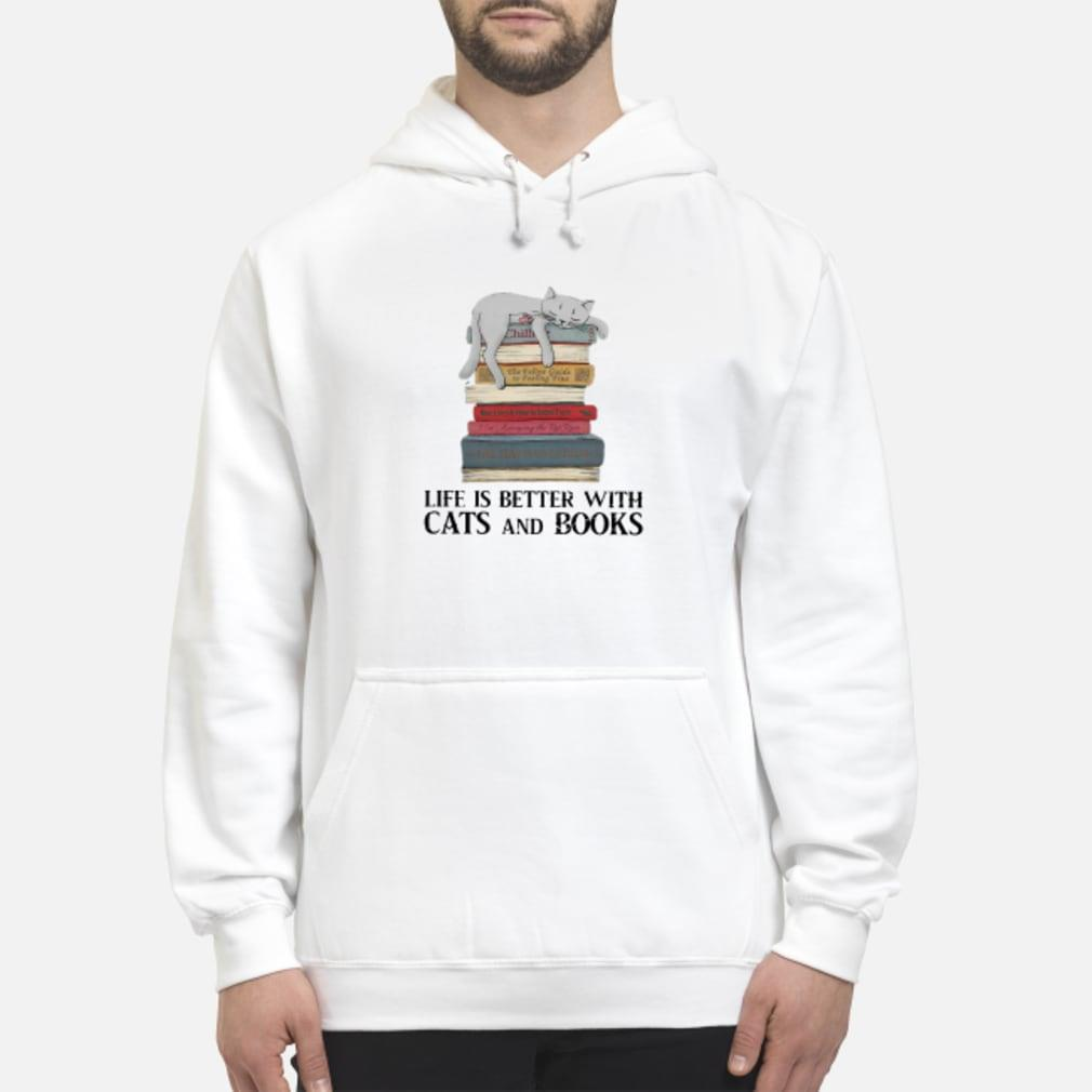 Life is better with cats and books shirt hoodie