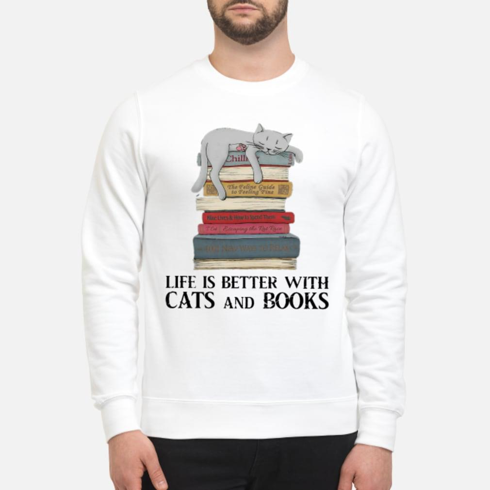 Life is better with cats and books shirt sweater