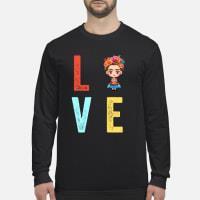 Love Frida Kahlo Shirt Long sleeved