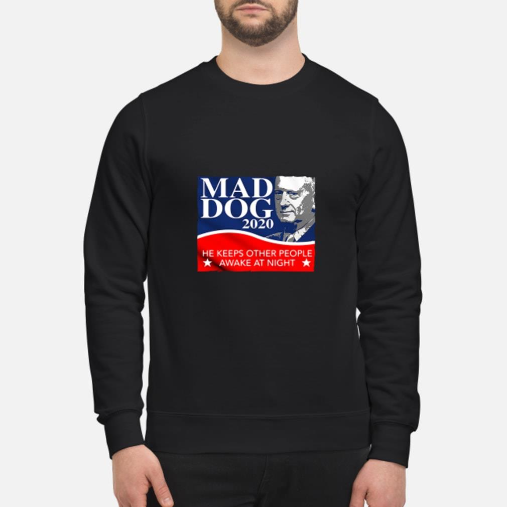 Mad Dog 2020 He Keeps Other People Awake at Night Shirt sweater