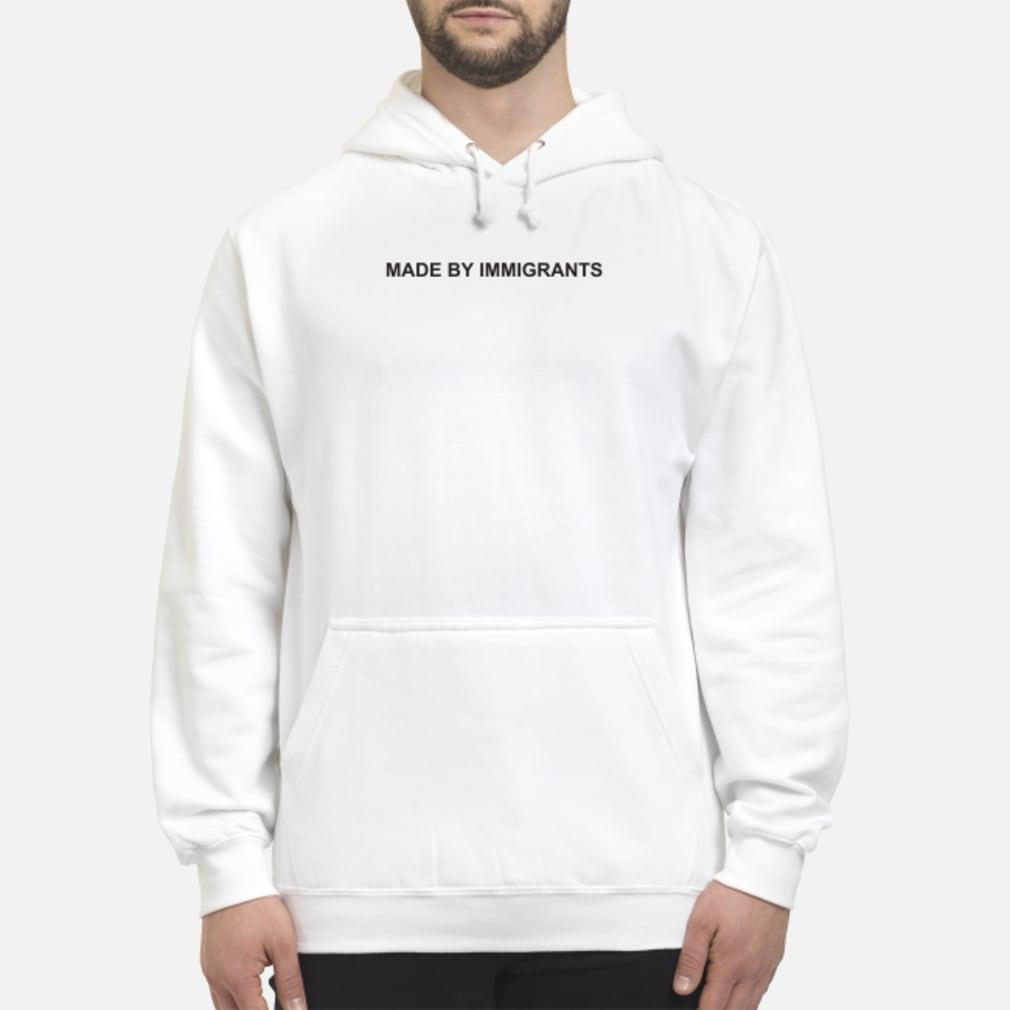 Made by immigrants shirt hoodie