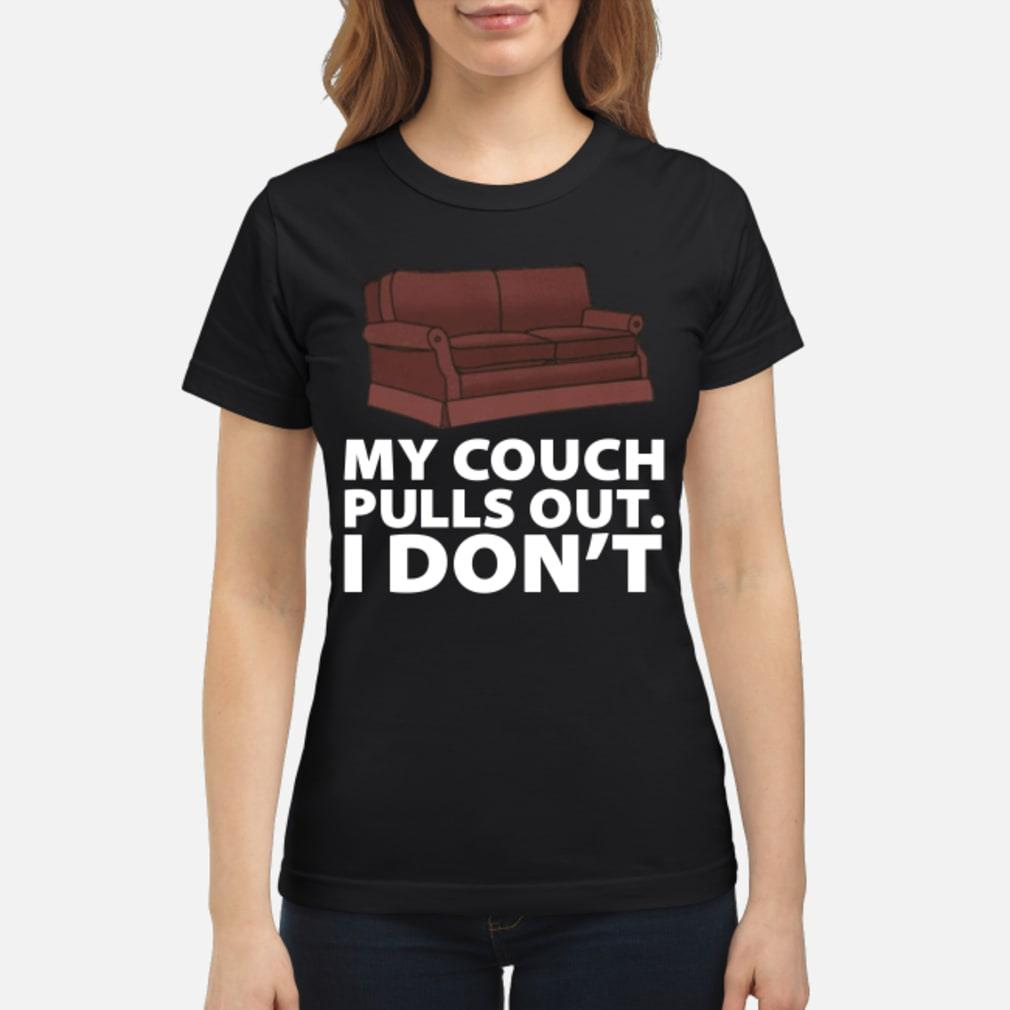 Official My Couch Pulls Out I Don T Shirt Hoodie Tank