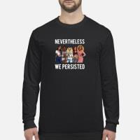 Nevertheless we persisted shirt long sleeved