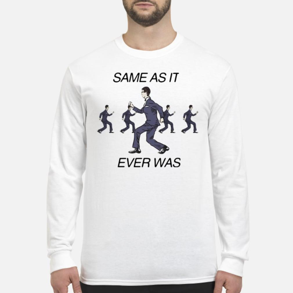 Same As It Ever Was Shirt Long sleeved