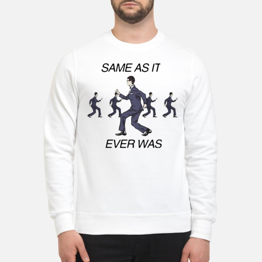 Same As It Ever Was Shirt sweater