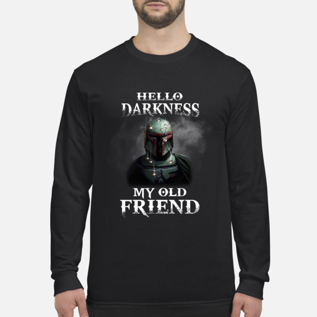 Star Wars Boba Fett Hello Darkness My Old Friend Shirt Long sleeved