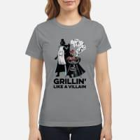 Star wars Grillin' like a Villain shirt ladies tee