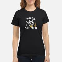 Tacos purr favor Shirt ladies tee