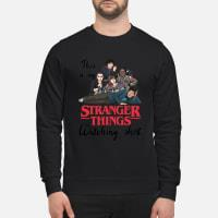 This Is My Stranger Things Watching Shirt sweater