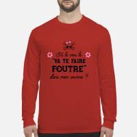 Tu Le Vois Le VA TE Faire Foutre Dans Mon Sourire Shirt Long sleeved