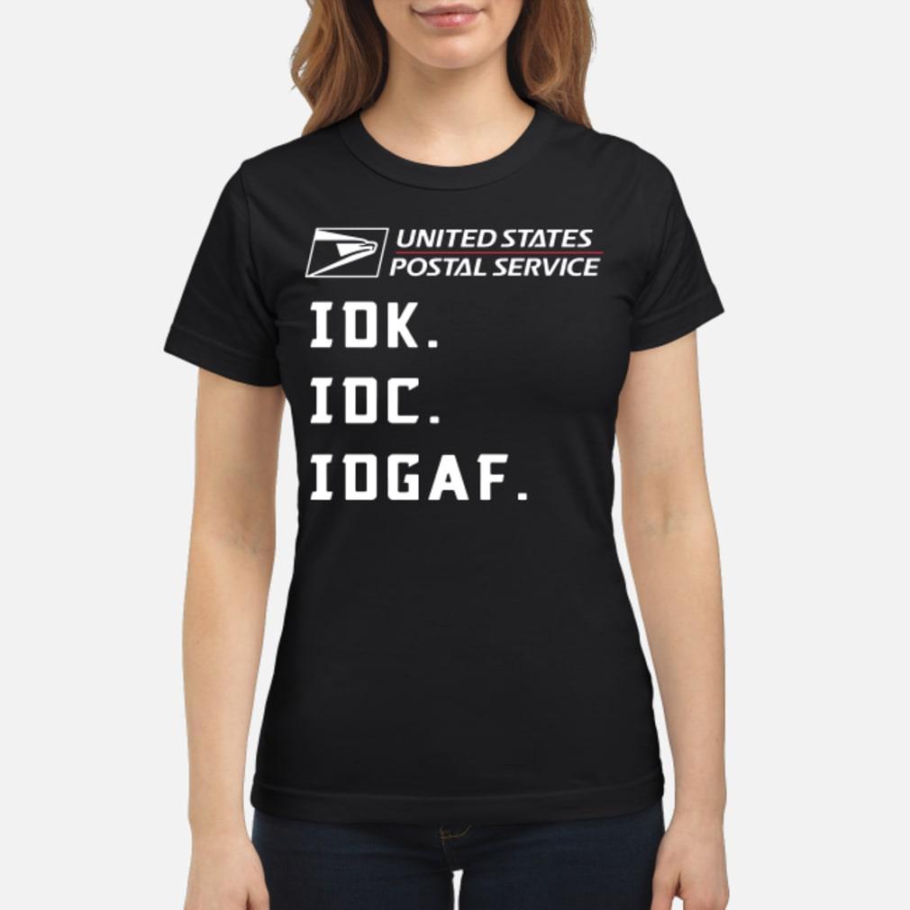 United States Postal Service Idk Idc Idgaf Shirt ladies tee