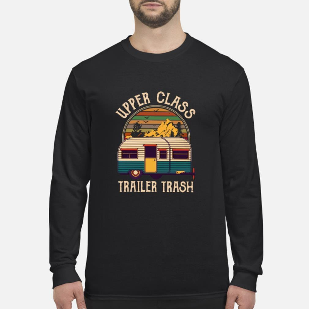 Upper class trailer trash Shirt Long sleeved