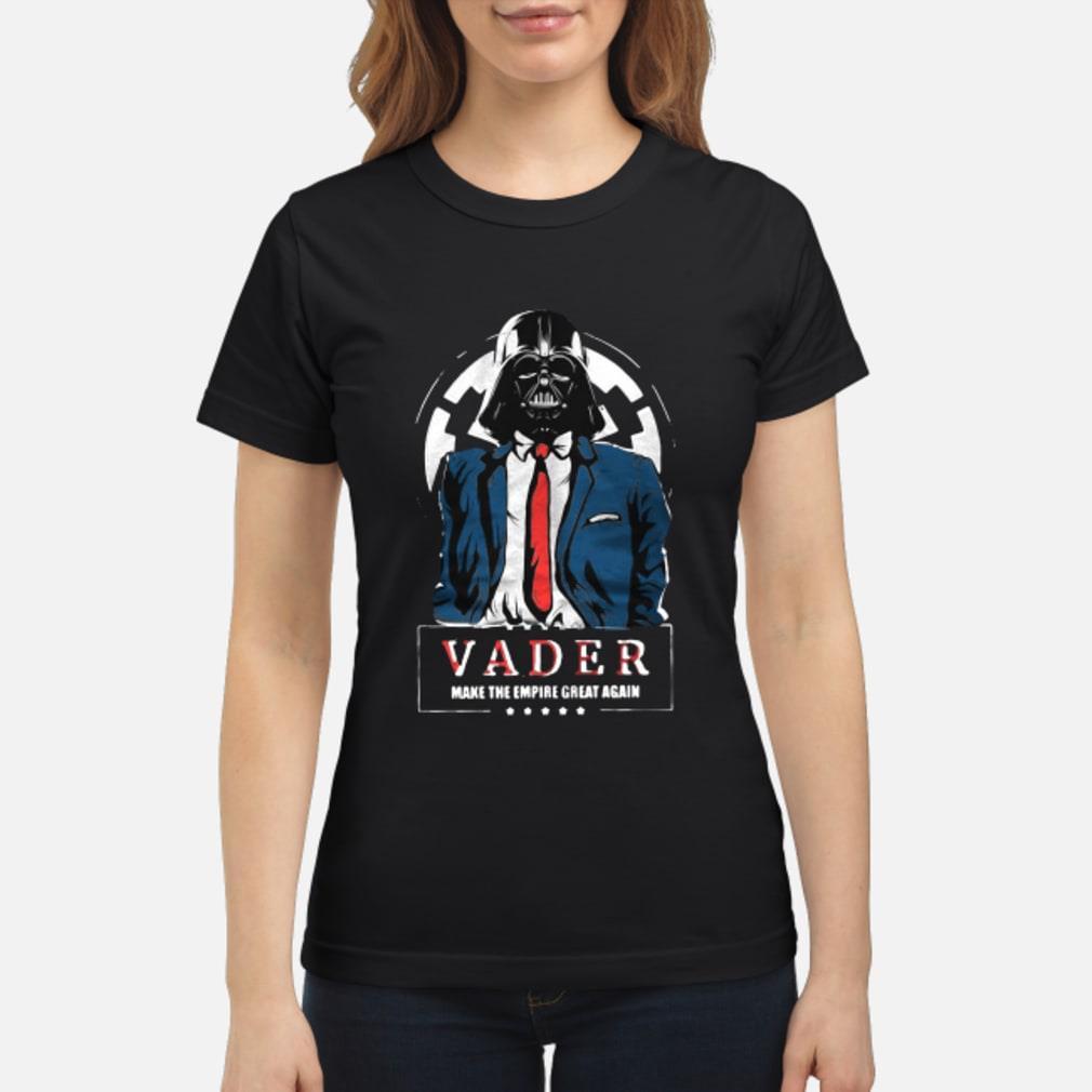 Vader Trump Make the Empire Great Again Shirt ladies tee