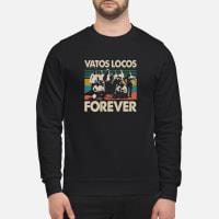 Vatos Locos forever Shirt sweater