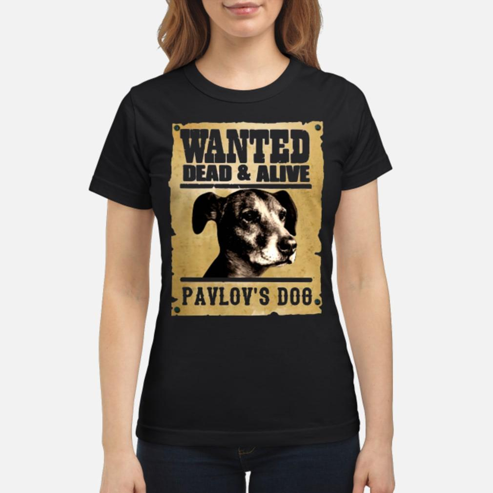 Wanted dead and alive Pavlov's dog shirt ladies tee