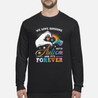 We love someone with Autism and it's forever shirt long sleeved