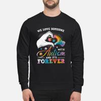 We love someone with Autism and it's forever shirt sweater