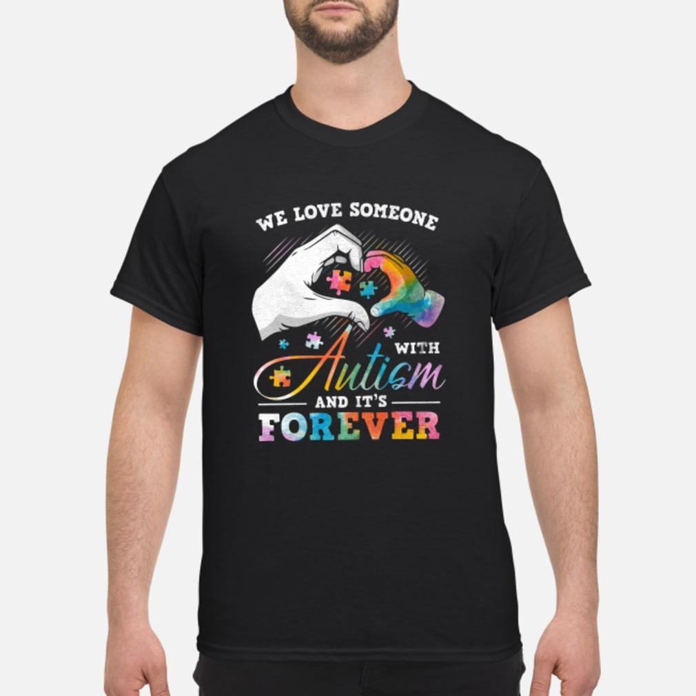 We love someone with Autism and it's forever shirt