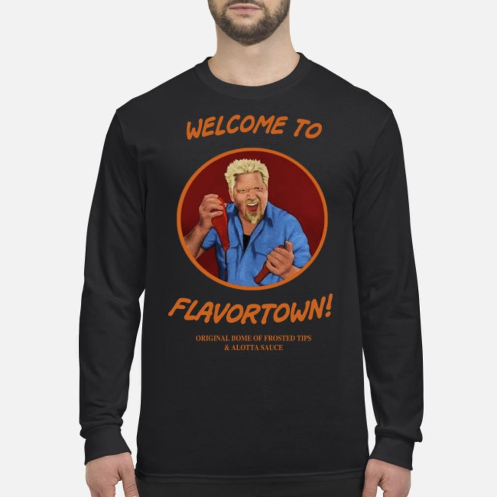 Welcome to flavortown Shirt long sleeved