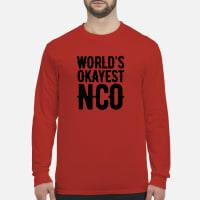 World's okayest NCO Shirt long sleeved