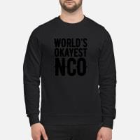 World's okayest NCO Shirt sweater