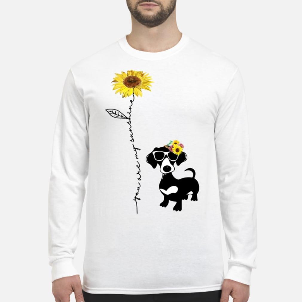 You Are My Sunshine Dachshund Shirt Long sleeved