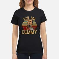 You big dummy shirt ladies tee