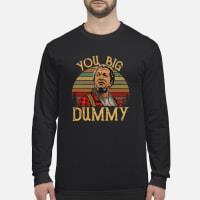 You big dummy shirt long sleeved