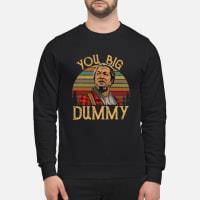 You big dummy shirt sweater